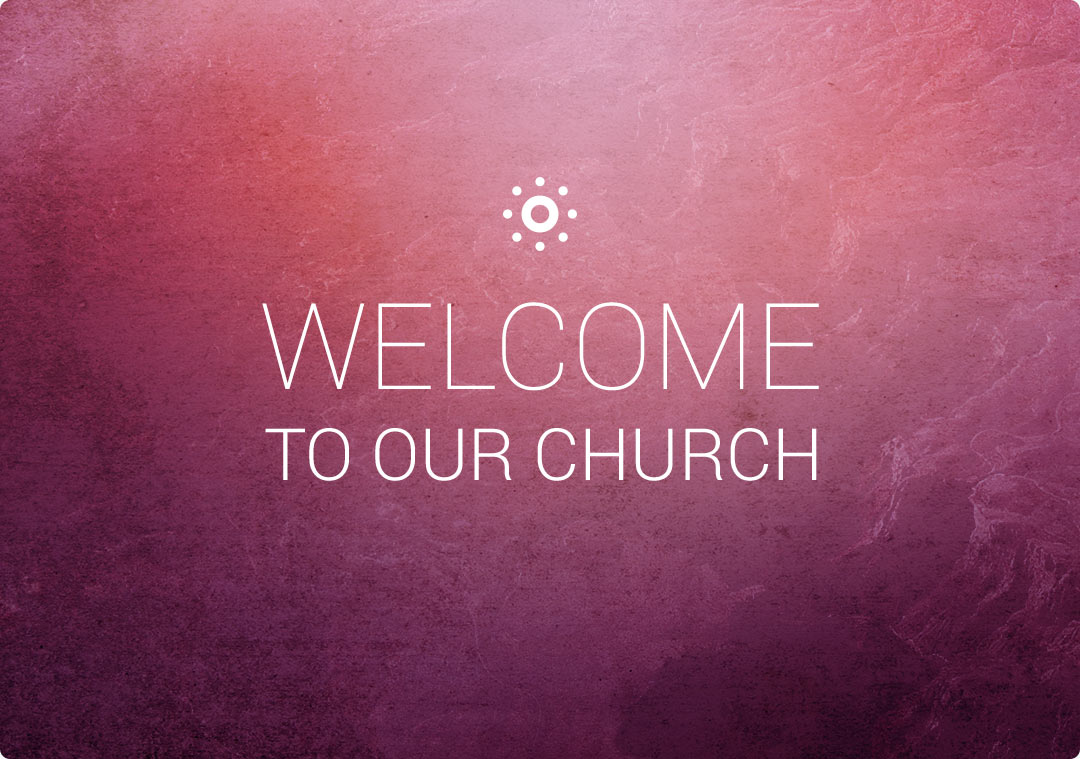 Welcome to Our Church